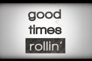 美好时光 - Good Times Rollin