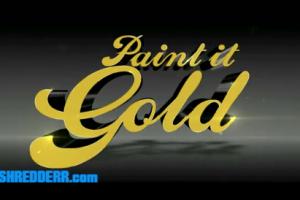 满世界都是金的~ Paint it gold正片