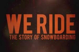 We Ride-The Story Of Snowboarding(官方预告片)