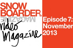 SNOWBOARDER视频杂志–第七期:2013年十一月