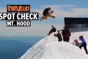 ThirtyTwo Spot Check: Mt. Hood 2014