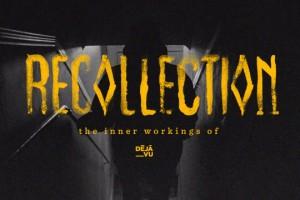 回忆: The Inner Workings of Deja Vu