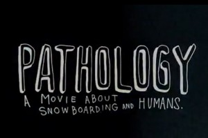 《Pathology》:一部有关人类和单板的电影