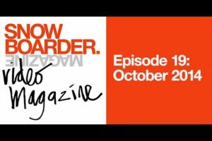 SNOWBOARDER视频杂志– 第十九期: 2014年10月