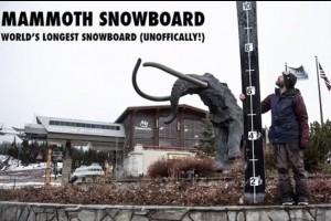 Signal ETT第29弹:Mammoth Snowboard – 世界最长单板