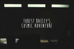Forest Bailey's Cosmic Adventure