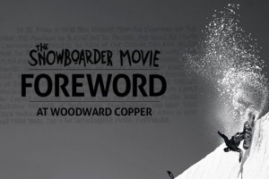 The SNOWBOARDER Movie: Foreword – Woodward Remix