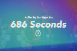 《686 SECONDS》 – 宣传片