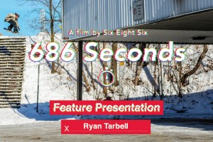 686 Seconds – Ryan Tarbell 特辑