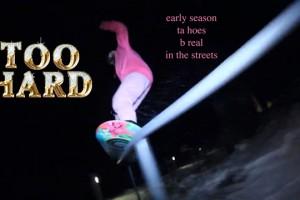 Too Hard – Early Season in Tahoe